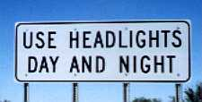 [Use Headlights Day And Night]